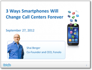 3 Ways Smartphones Will Change Call Centers Forever