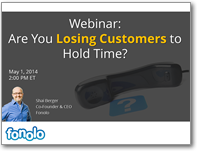 Are You Losing Customers to Hold Time?