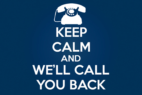 Keep Calm, We'll Call You Back