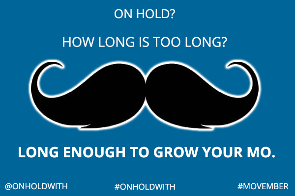 Waiting On Hold So Long You Could Grow Your Mo?