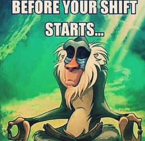 Before your shift starts