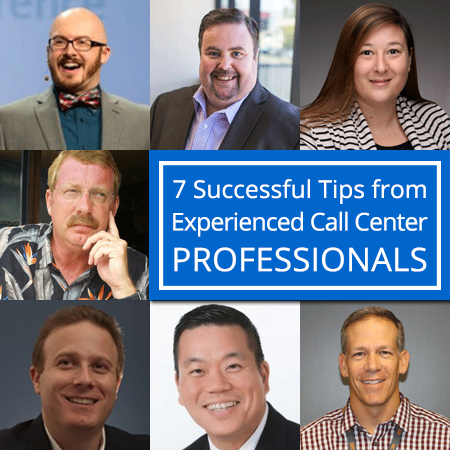 7 Successful Tips from Experienced Call Center Professionals