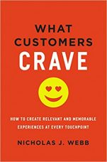 What Customers Crave How to Create Relevant and Memorable Experiences at Every Touchpoint
