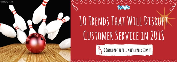 10 Trends That Will Disrupt Customer Service in 2018