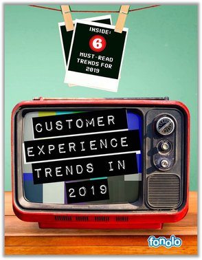 The Top CX Trends to Watch in 2019