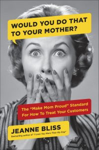 Would you do that to your mother - jeanne bliss